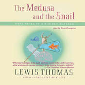 The Medusa and the Snail: More Notes of a Biology Watcher Audiobook, by Lewis Thomas
