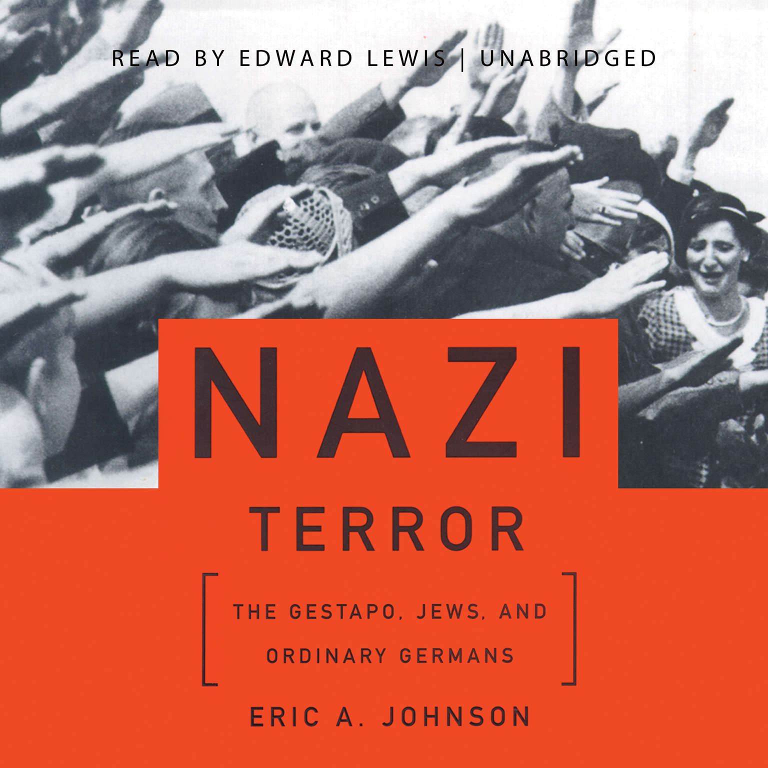Printable Nazi Terror: The Gestapo, Jews, and Ordinary Germans Audiobook Cover Art