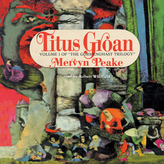 Titus Groan Audiobook, by Mervyn Peake