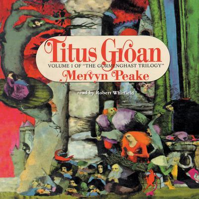 Titus Groan Audiobook, by Mervyn Peake