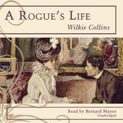 A Rogue's Life Audiobook, by Wilkie Collins