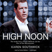 High Noon: The Inside Story of Scott McNealy and the Rise of Sun Microsystems, by Karen Southwick