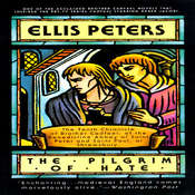 The Pilgrim of Hate: The Tenth Chronicle of Brother Cadfael, by Ellis Peters