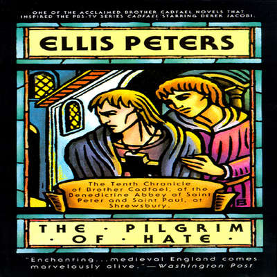 The Pilgrim of Hate: The Tenth Chronicle of Brother Cadfael Audiobook, by Ellis Peters