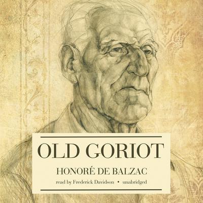 Old Goriot Audiobook, by Honoré de Balzac
