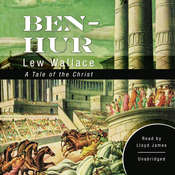 Ben-Hur: A Tale of the Christ, by Lew Wallace