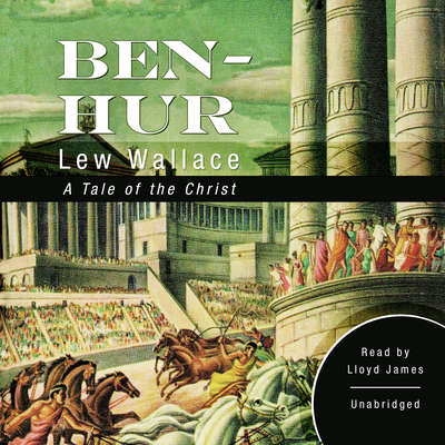 Ben-Hur: A Tale of the Christ Audiobook, by Lew Wallace