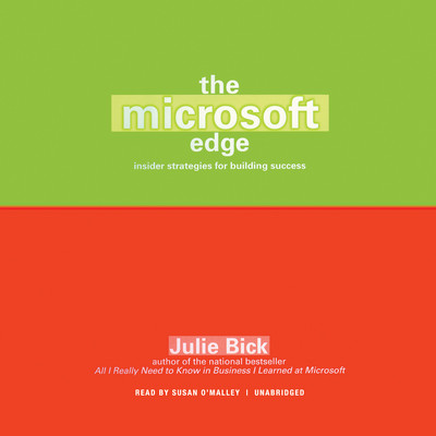 The Microsoft Edge: Insider Strategies for Building Success Audiobook, by Julie Bick