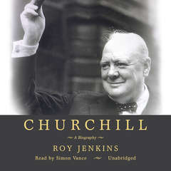 Churchill: A Biography Audiobook, by Roy Jenkins