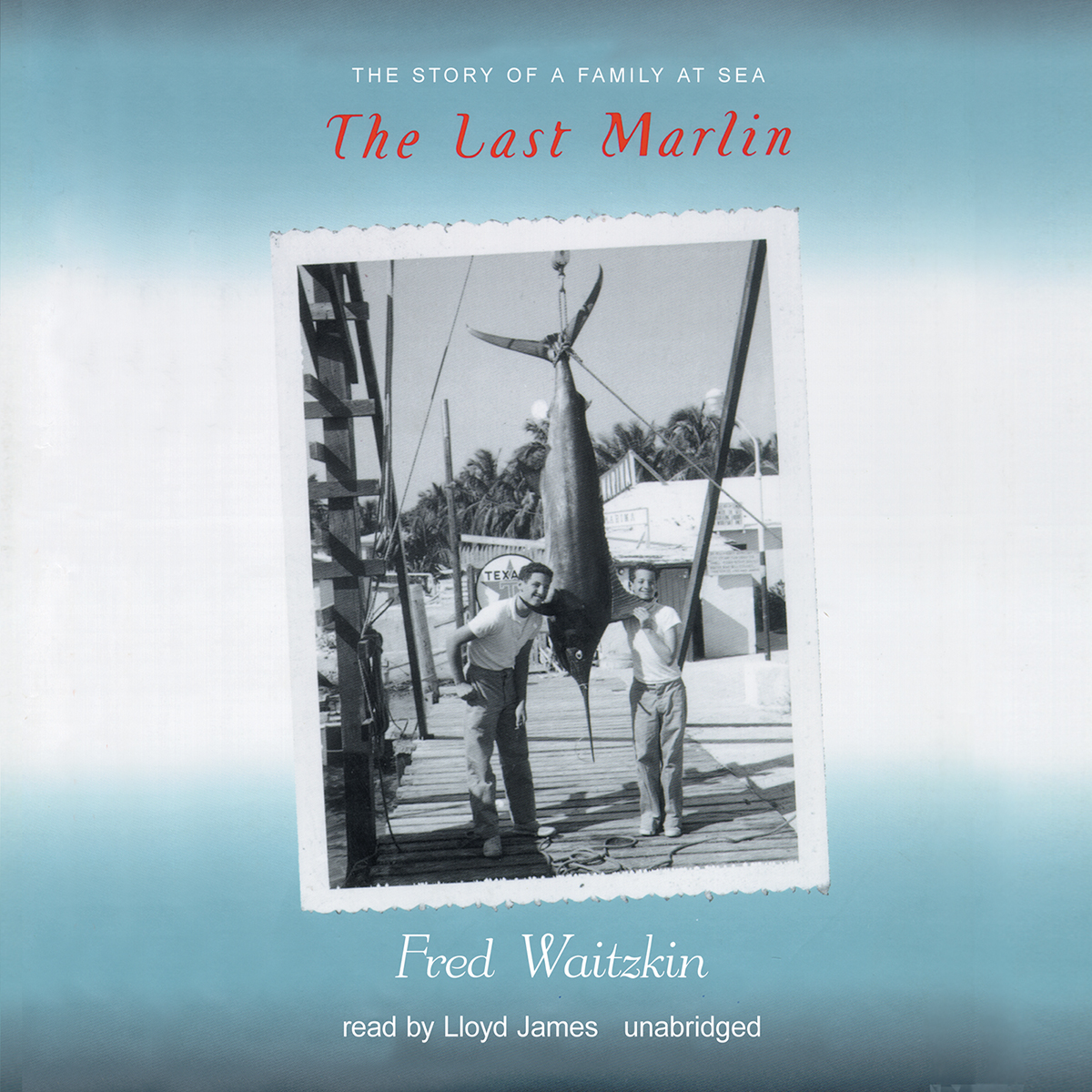 Printable The Last Marlin: The Story of a Family at Sea Audiobook Cover Art