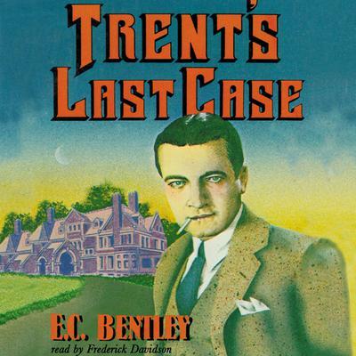 Trent's Last Case Audiobook, by E. C. Bentley