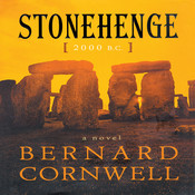 Stonehenge, 2000 B.C.: A Novel, by Bernard Cornwell