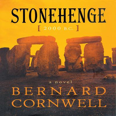 Stonehenge, 2000 B.C.: A Novel Audiobook, by Bernard Cornwell