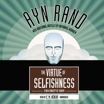 The Virtue of Selfishness: A New Concept of Egoism Audiobook, by Ayn Rand