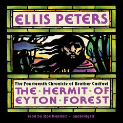 The Hermit of Eyton Forest: The Fourteenth Chronicle of Brother Cadfael Audiobook, by Ellis Peters