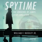 Spytime: The Undoing of James Jesus Angleton Audiobook, by William F. Buckley