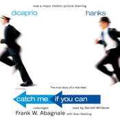 Catch Me If You Can: The True Story of a Real Fake, by Frank W. Abagnale