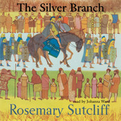 The Silver Branch Audiobook, by Rosemary Sutcliff