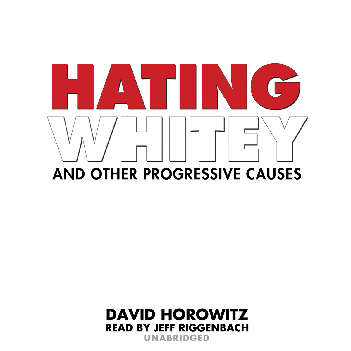 Printable Hating Whitey and Other Progressive Causes Audiobook Cover Art