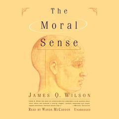 The Moral Sense Audiobook, by James Q. Wilson