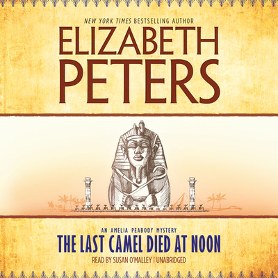 The Last Camel Died at Noon Audiobook, by Elizabeth Peters