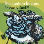 The Lantern Bearers Audiobook, by Rosemary Sutcliff
