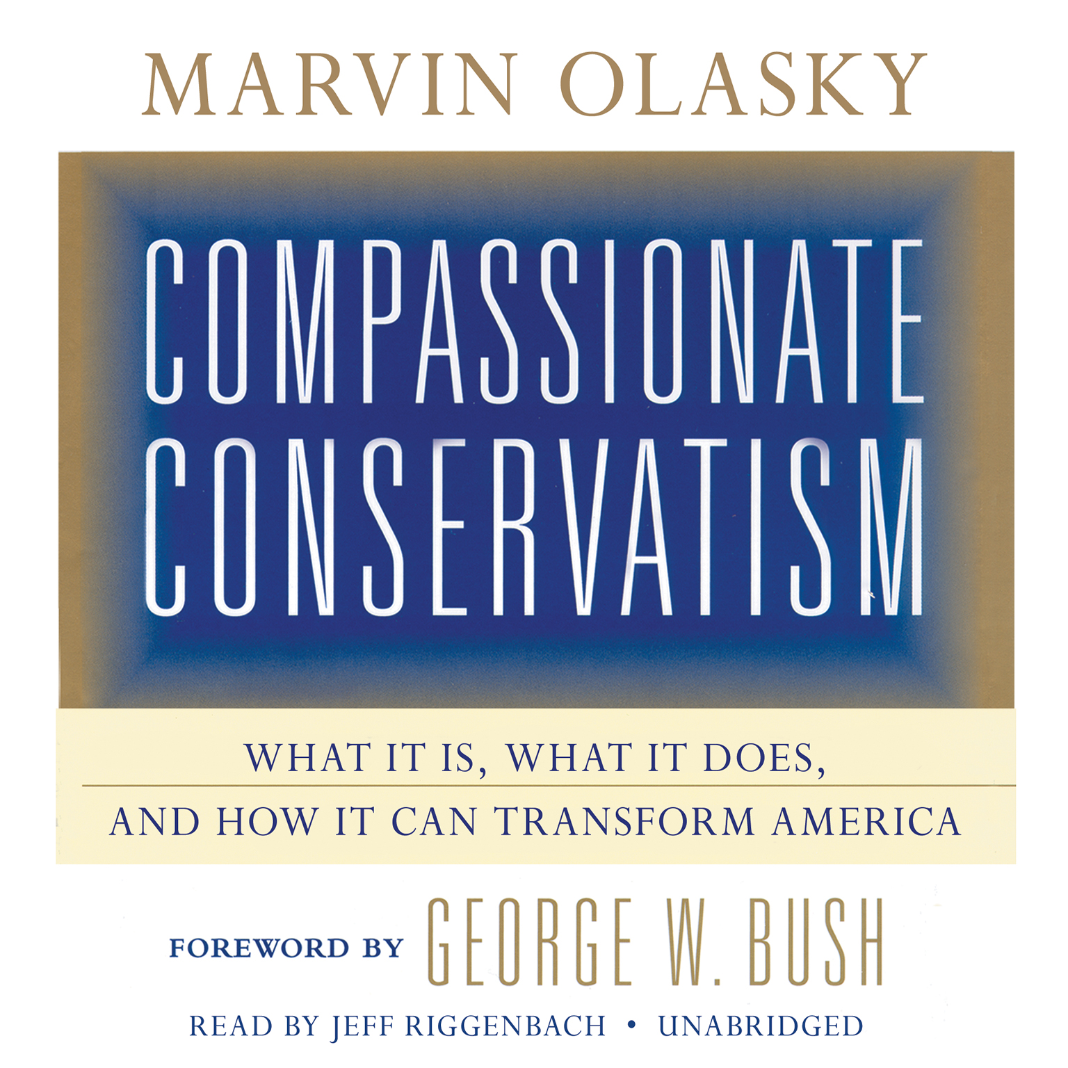 Printable Compassionate Conservatism: What It Is, What It Does, and How It Can Transform America Audiobook Cover Art