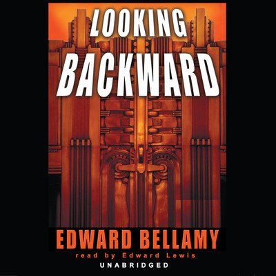 Looking Backward Audiobook, by Edward Bellamy