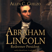 Abraham Lincoln: Redeemer President Audiobook, by Allen C. Guelzo