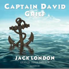 Captain David Grief Audiobook, by Jack London