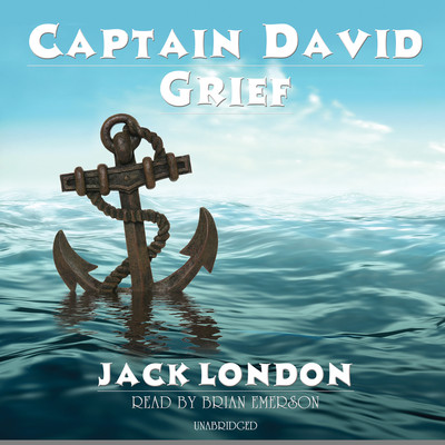 Captain David Grief Audiobook, by Jack London