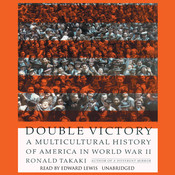 Double Victory: A Multicultural History of America in World War II, by Ronald Takaki