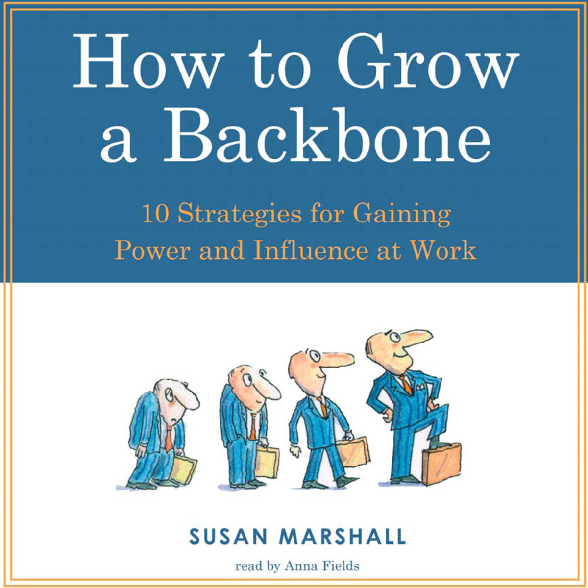 Printable How to Grow a Backbone: 10 Strategies for Gaining Power and Influence at Work Audiobook Cover Art