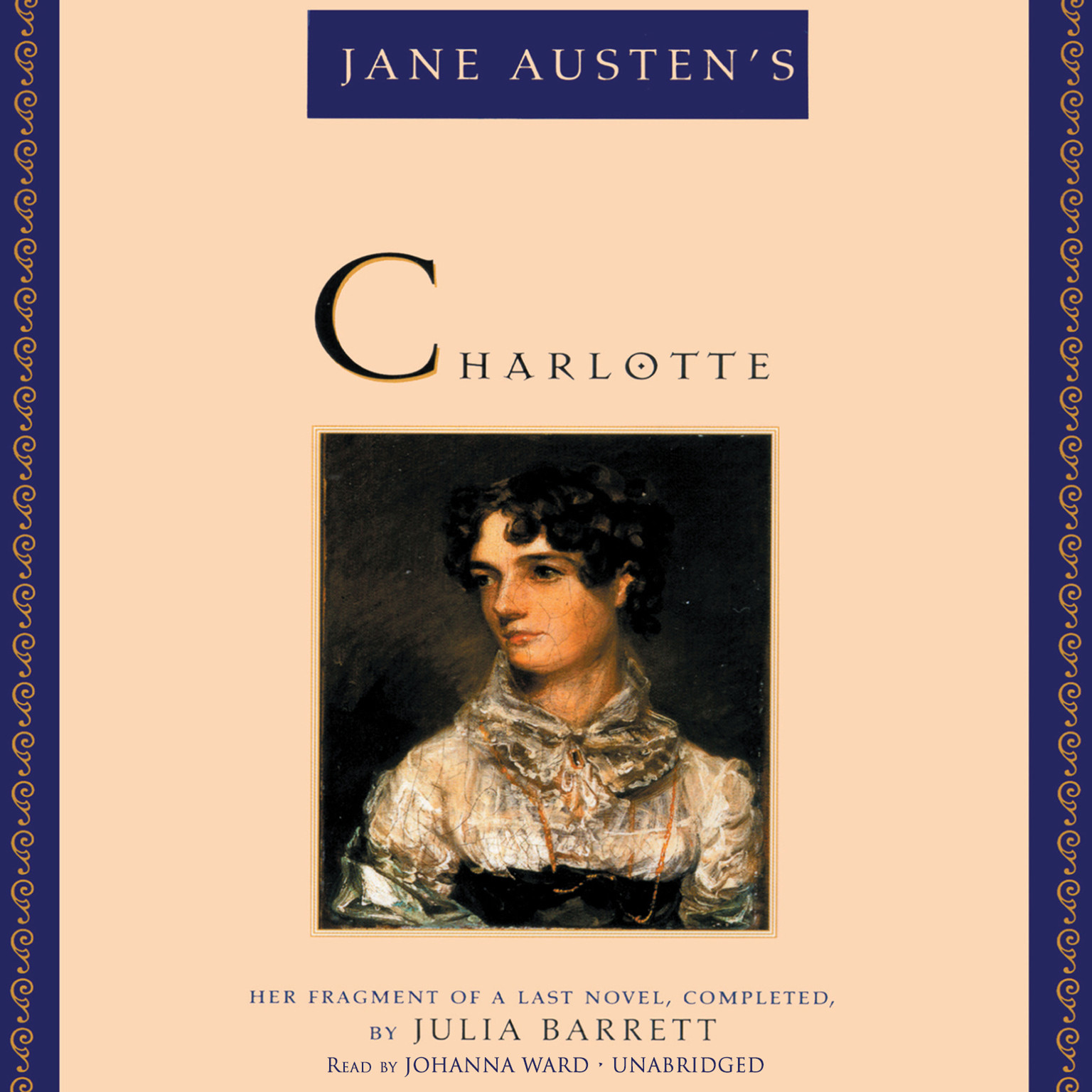 Printable Jane Austen's Charlotte: Her Fragment of a Last Novel, Completed, by Julia Barrett Audiobook Cover Art