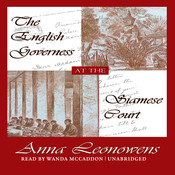 The English Governess at the Siamese Court: Recollections of Six Years in the Royal Palace at Bangkok, by Anna Harriette Leonowens