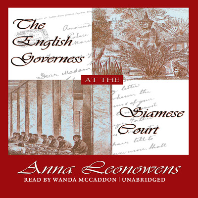 The English Governess at the Siamese Court: Recollections of Six Years in the Royal Palace at Bangkok Audiobook, by Anna Harriette Leonowens