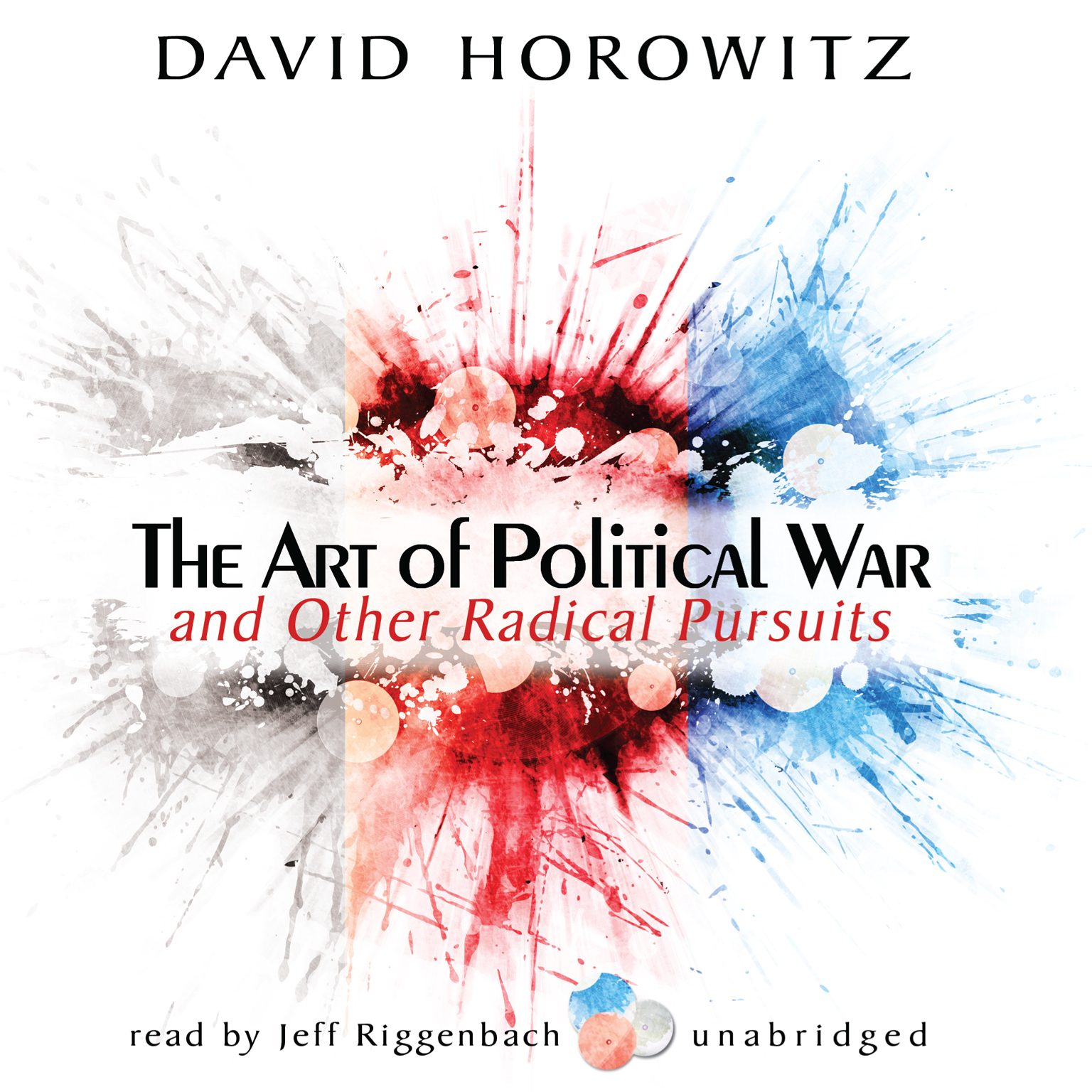 Printable The Art of Political War and Other Radical Pursuits Audiobook Cover Art
