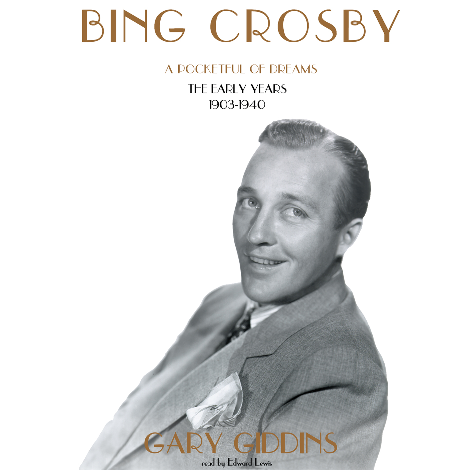 Printable Bing Crosby: A Pocketful of Dreams; The Early Years, 1903–1940 Audiobook Cover Art
