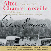 After Chancellorsville: Letters from the Heart: The Civil War Letters of Private Walter G. Dunn and Emma Randolph, by Judith A. Bailey, Robert I. Cottom