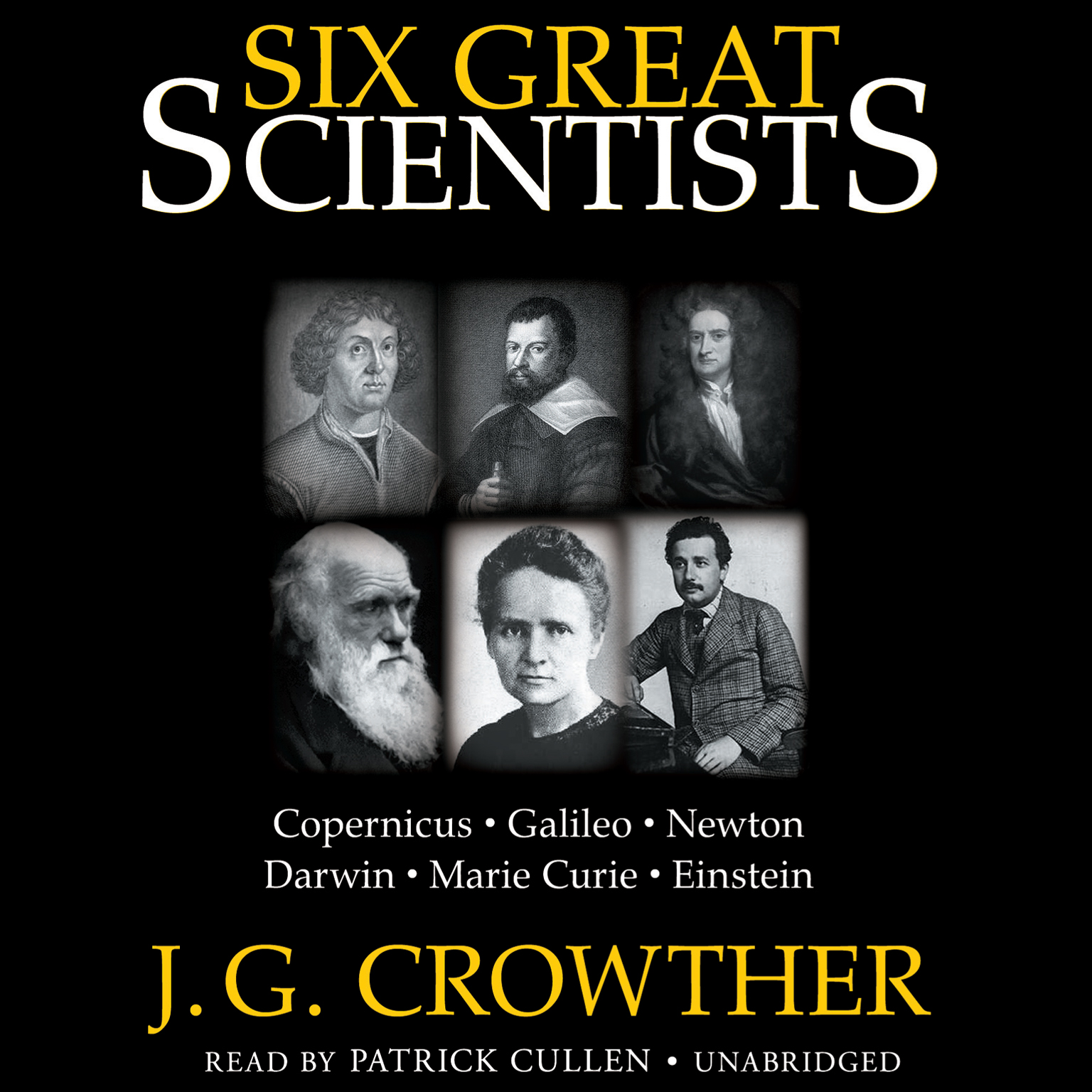 Printable Six Great Scientists: Copernicus, Galileo, Newton, Darwin, Marie Curie, Einstein Audiobook Cover Art