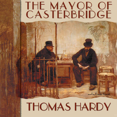 The Mayor of Casterbridge Audiobook, by Thomas Hardy