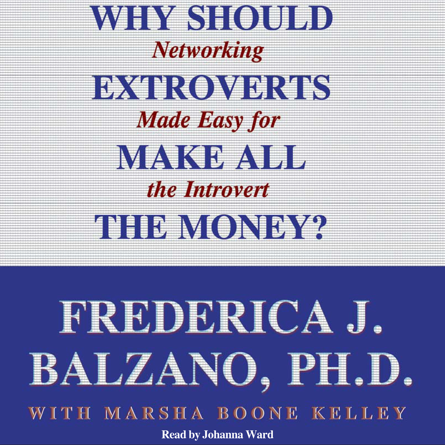 Printable Why Should Extroverts Make All the Money?: Networking Made Easy for the Introvert Audiobook Cover Art