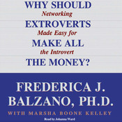 Why Should Extroverts Make All the Money?: Networking Made Easy for the Introvert Audiobook, by Frederica J. Balzano