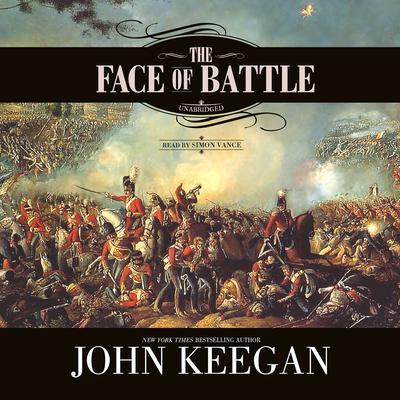 The Face of Battle Audiobook, by John Keegan