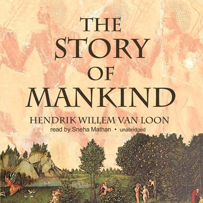 The Story of Mankind Audiobook, by Hendrik Willem van Loon