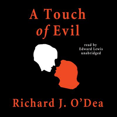 A Touch of Evil Audiobook, by Richard J. O'Dea
