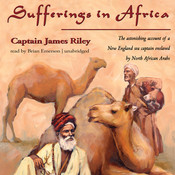 Sufferings in Africa: Captain Riley's Narrative Audiobook, by James Riley