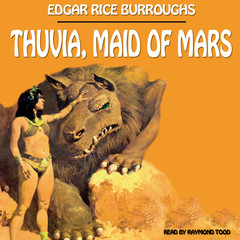 Thuvia, Maid of Mars Audiobook, by Edgar Rice Burroughs