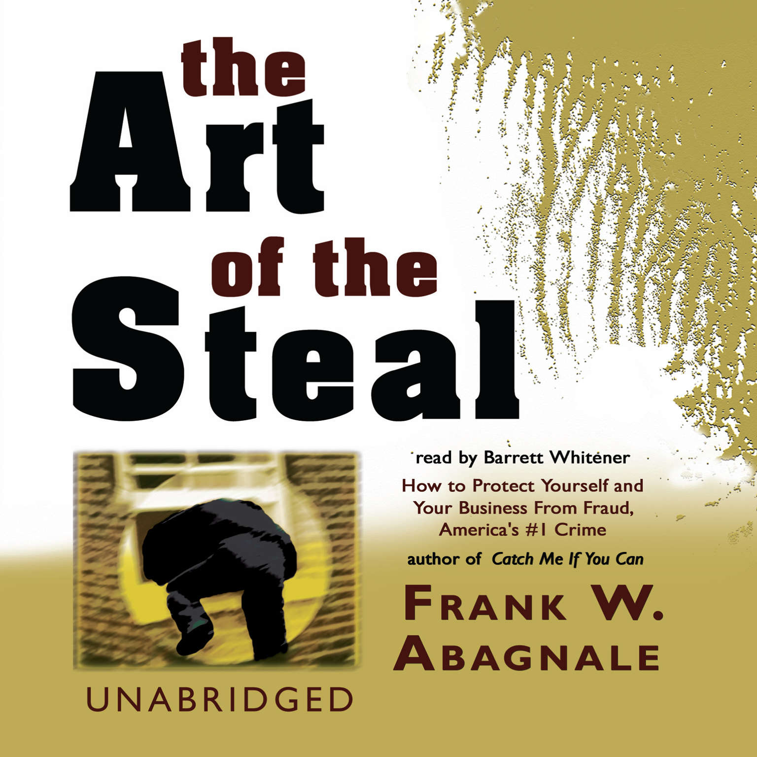 Printable The Art of the Steal: How to Protect Yourself and Your Business from Fraud, America's #1 Crime Audiobook Cover Art