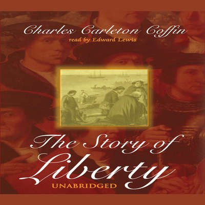 The Story of Liberty Audiobook, by Charles C. Coffin